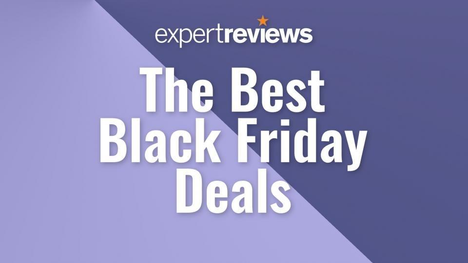 Best Uk Black Friday Deals 2020 Today S Best Black Friday Deals Expert Reviews